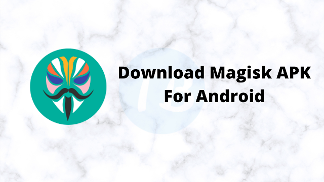 Download Magisk APK For Android 11