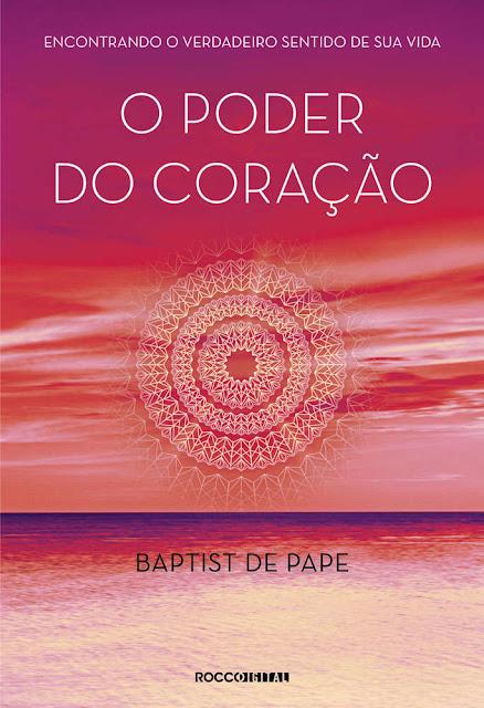 O poder do coração - Baptist de Pape