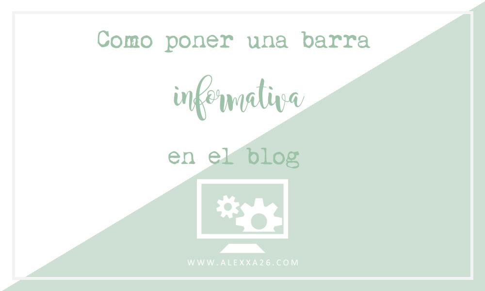 Como poner una barra informativa en el Blog