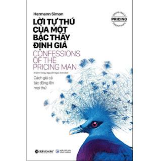 Lời Tự Thú Của Một Bậc Thầy Định Giá - Cách Giá Cả Tác Động Lên Mọi Thứ (BSĐGSP) ebook PDF EPUB AWZ3 PRC MOBI