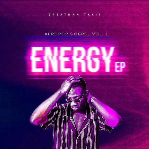 EP: Greatman Takit – Energy