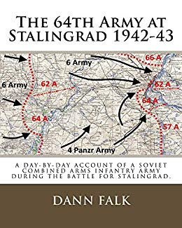The 64th Army at Stalingrad 1942-43: A Day-By-Day Account of a Soviet Combined Arms Infantry Army During the Battle for Stalingrad