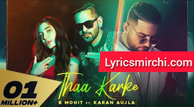Thaa Karke Song Lyrics | B Mohit ft. Karan Aujla | Latest Punjabi Song 2020