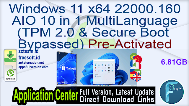 Windows 11 x64 22000.160 AIO 10 in 1 MultiLanguage (TPM 2.0 & Secure Boot Bypassed) Pre-Activated
