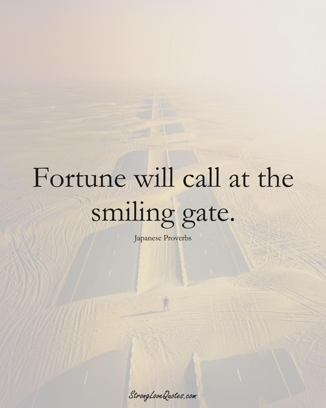 Fortune will call at the smiling gate. (Japanese Sayings);  #AsianSayings