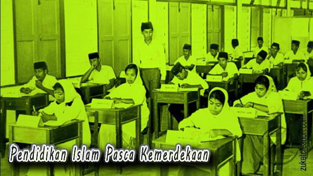 Makalah Pendidikan Islam Pasca Kemerdekaan