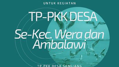 Penggunaan APBDes Terbanyak, TP-PKK Desa Sangiang Juara Se-Kecamatan Wera dan Ambalawi