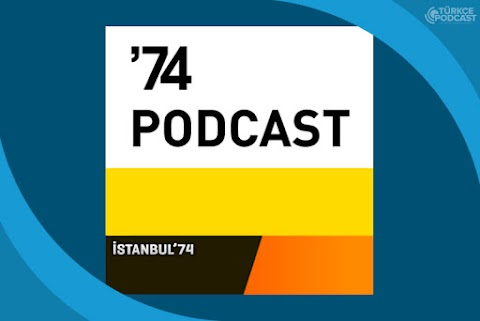 İstanbul '74 Podcast