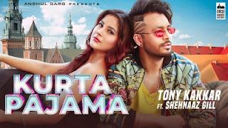 Kurta Pajama Lyrics Tony Kakkar Ft Shehnaz Gill