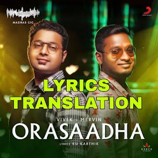 Orasaadha Song Lyricsin English   With Translation   - 7UP Madras Gig