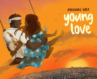 DOWNLOAD MUSIC MP3: Young Love- Adekunle Gold | Download Mp3