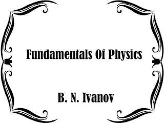 Fundamentals Of Physics by B. N. Ivanov