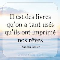 Citation: Il est des livres qu'on a tant usés qu'ils ont imprimé nos rêves (Sandra Dulier)