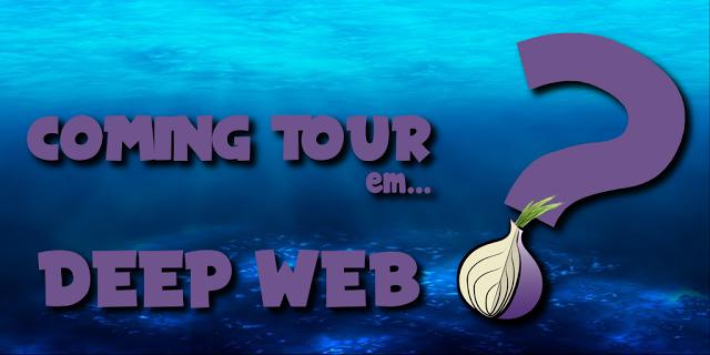 [COMING TOUR] Deep Web - O lado bom ou ruim da internet. [Ep.2 Seja um bom mergulhador part. 2]