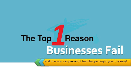 One Biggest Reason Why Businesses Fail?