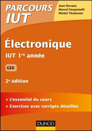 Livre : Electronique, 2e édition  IUT 1re année GEII - Parcours IUT, Dunod PDF