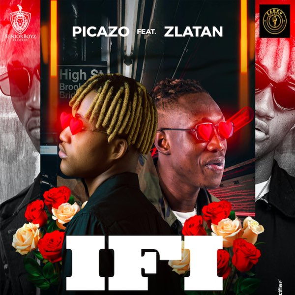 "Picazo – ""If I"" ft. Zlatan #Arewapublisize"