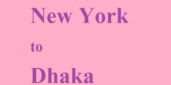 Airlines that Fly New York to Dhaka