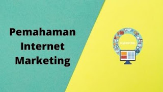 Memahami Internet Marketing Secara Sederhana