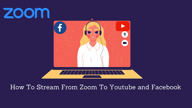How To Stream From Zoom To Youtube and Facebook