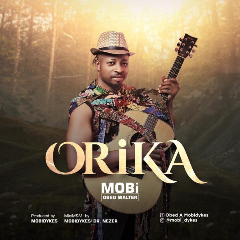 "MOBi Obed Walter – ""Orika"" #Arewapublisize"