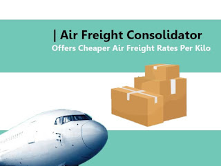 Air Freight Consolidator |  Offers Cheaper Air Freight Rates Per Kilo