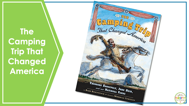 Looking for Earth Day books for upper elementary? Check out The Camping Trip that Changed America.