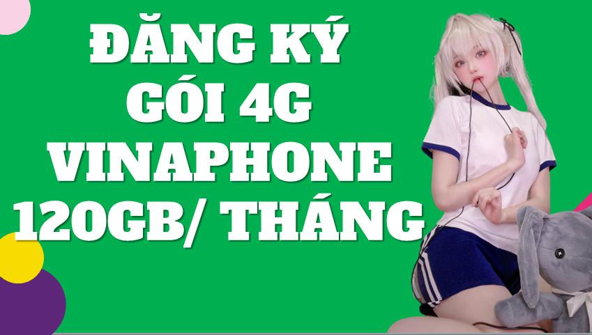 Đăng ký 4G Vinaphone 120GB/tháng