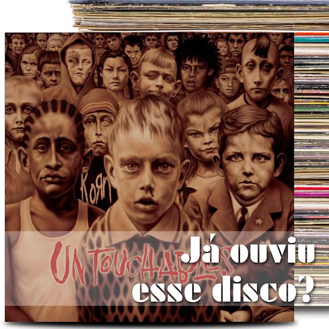 korn untouchables podcast ouviu esse disco album review
