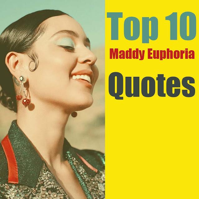 Maddy euphoria quotes