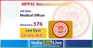 mppsc-recruitment-2021-apply-576-posts-medical-officer-vacancies-online-indiajoblive.com