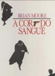 Brian Moore - A COR DO SANGUE