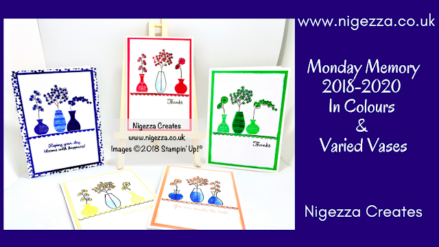 Nigezza Creates a Stampin' Up! memory, 2018-2020 In Colours & Varied Vases