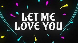 LET ME LOVE YOU LYRICS — DJ SNAKE × JUSTIN BIEBER | NewLyricsMedia.Com