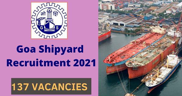 GOA SHIPYARD RECRUITMENT 2021 FOR 137 FITTER, NURSE & OTHER POSTS