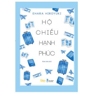 Hộ Chiếu Hạnh Phúc ebook PDF EPUB AWZ3 PRC MOBI
