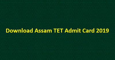 Download Assam TET Admit Card 2019