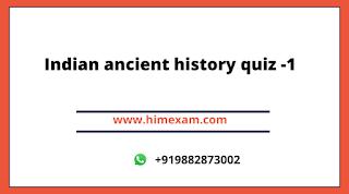 Indian ancient history quiz -1