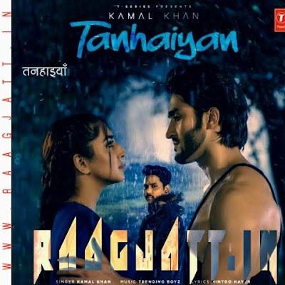 Tanhaiyan by Kamal Khan lyrics
