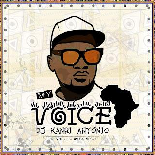 DJ Kanri António - My Voice EP