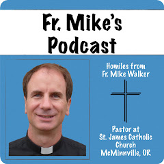 Fr. Mike's Podcast