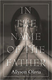 In The Name Of The Father - an inspirational novel by Allyson Olivia