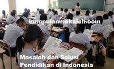 Masalah dan Solusi Pendidikan di Indonesia