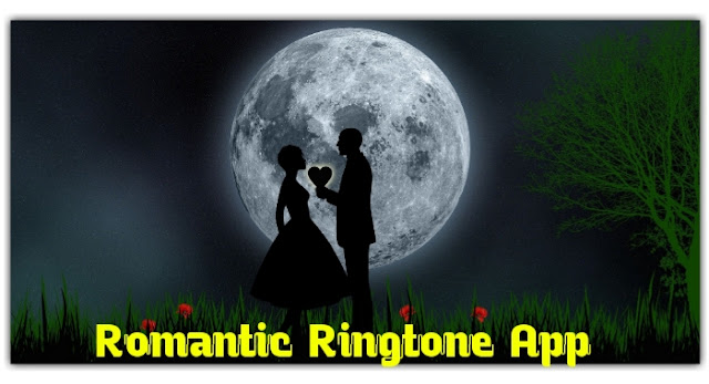 Romantic ringtone app kaha se download kare