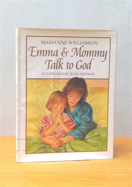 EMMA & MOMMY TALK TO GOD, Marianne Willliamson