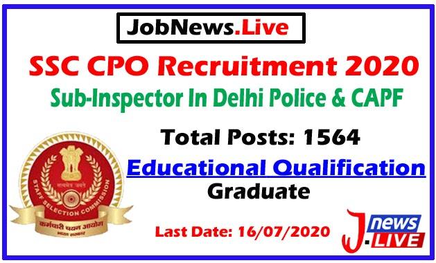 SSC CPO 2020 Notification : Apply For 1564 Sub-Inspector In Delhi Police & CAPF