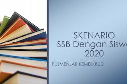 Skenario pelaksanaan SSB dengan Siswa 2020