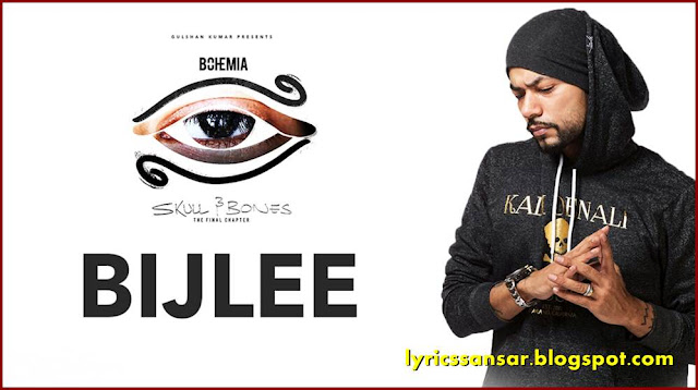 "Skull & Bones : Lyrics Of ""BIJLEE"" BY Bohemia"