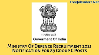 Ministry Of Defence Recruitment 2021 Notification For 89 Group C Posts