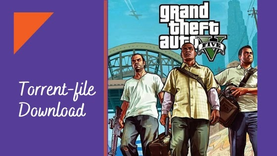 GTA 5 Torrent Download / GRAND THEFT AUTO 5 on PC